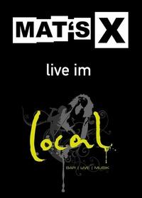 Mat's X live!@local