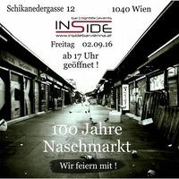 100 JAHRE NASCHMARKT ! WIR FEIERN MIT !@Inside Bar