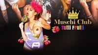 Tutti Frutti - Muschiclub@Musikpark-A1