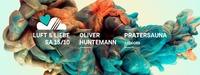 LUFT & LIEBE w/ Oliver Huntemann / Pratersauna@Pratersauna