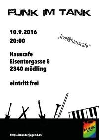 Funk Im Tank - Live@Hauscafé@Hauscafé Jugendzentrum