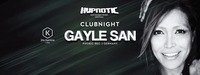 Hypnotic Club Night mit Gayle San@Die Kantine