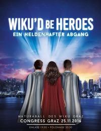 WIKU'd be heroes - Ein heldenhafter Abgang@Grazer Congress