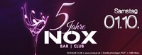 5 Jahre Nox Bar|Club@Nox Bar