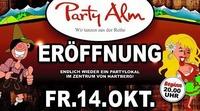 NEUERÖFFNUNG -> DIE PARTY ALM@Party Alm Hartberg