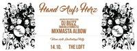 Hand Aufs Herz - mit Dj Buzz & Mixmasta Albow@The Loft