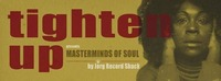 Tighten Up Pres. Masterminds Of Soul *+Big John Whitfield Live!*@Café Leopold