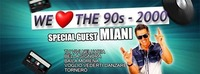 We Love the 90s - 2000 special guest MIANI@Apres Club
