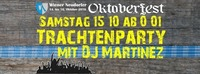 Trachtenparty mit DJ Martinez@Oktoberfest Wiener Neudorf