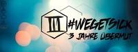 WeGetSick - 3 Jahre Übermut@Chaya Fuera