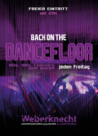 Back on the Dancefloor (80s, 90s, Classics & more) / frei@Weberknecht