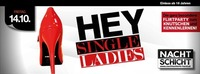 HEY single Ladies@Nachtschicht