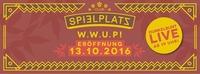 ►W W U P!◄ Eröffnung /w [Dunkelbunt] Live Konzert@Club Spielplatz