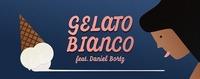 Gelato Bianco feat. Daniel Bortz@Pratersauna