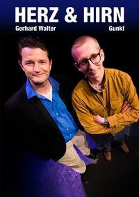 Kabarett - Walter & Gunkl - Herz & Hirn@Cselley Mühle