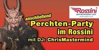 Perchten-Party@Rossini