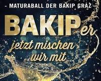 BAKIPer-jetzt mischen wir mit! - Maturaball BAKIP Graz@Helmut-List-Halle