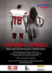 Touchdown - Superball@Wallerseehalle