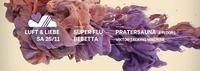 LUFT & LIEBE w/ Super Flu, Bebetta uvm. / Pratersauna - 4 Floors@Pratersauna