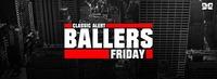 Classic Alert Ballers Friday@Orange