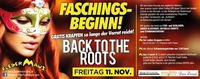 Faschingsbeginn!! Back to the Roots@Fledermaus Graz
