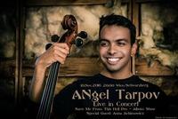 ANgel Tarpov LIVE in Concert@Schwarzberg