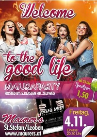 Welcome to the good Life - Maturaparty 5.Klassen HTL Zeltweg@Maurer´s