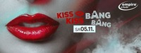 KISS KISS BANG BANG@Empire Club