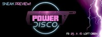 POWER DISCO ϟ Sneak Preview!@The Loft