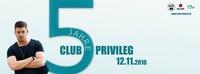 5 Jahre Privileg@Club Privileg