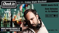 Friday Night Blackout - House meets RnB@Check in