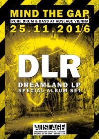 MIND THE GAP w/ DLR presents Dreamland LP@Club Auslage