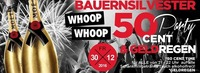 Bauernsilvester - Whoop Whoop 50 Cent Party & Geldregen@Bollwerk
