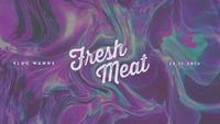 Fresh Meat w/ DJ Bangkok & Acoid (Live From Earth)@Fluc / Fluc Wanne