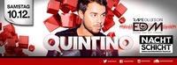 Quintino - Nachtschicht - presented by RAVEolution EDM@Nachtschicht