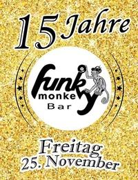 15 JAHRE Funky Monkey Bar !!! - Friday November 25th 2016@Funky Monkey