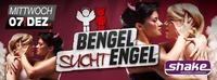 Bengel sucht Engel@Shake