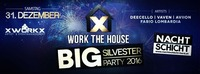 WORK the HOUSE | BIG Silvester Party@Nachtschicht