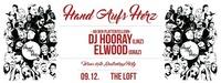 Hand Aufs Herz mit Dj Hooray & Elwood@The Loft