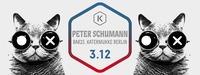 Peter Schumann (Katermukke Berlin, Bar25)@Die Kantine