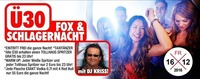 Ü30 FOX- & Schlagernacht@Tollhaus Weiz