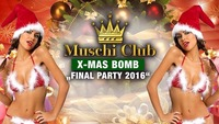 "Muschiclub X-Mas Bomb ""final Party 2016""@Musikpark-A1"