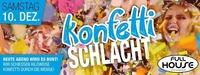 ★★★ Konfetti- Schlacht★★★@Fullhouse