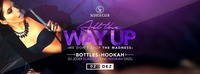 All the way up • Bottles & Hookah • 02/12/16@Scotch Club