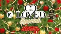 Be Loved Christmas Special - SO, 25.12.@Volksgarten Wien