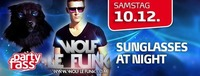 Dj Wolf le Funk - Sunnglasses at night@Partyfass