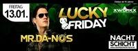 Lucky Friday - Nachtschicht Hard - presented by Xworkx@Nachtschicht