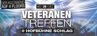 Veteranentreffen - Hofbühne Schlag // DER Kultabend auf 4 Floors@Schlag 2.0