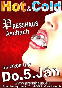 Hot & Cold im Presshaus Aschach @Presshaus Aschach