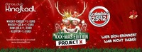 Project X - XXX-Mas Edition@Kino-Stadl
